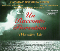 Un Racconto Fiorentino | 21st century opera | based on a story by Giovanni Boccaccio, with music and libretto by American composer Louis Gioia; orchestrations by Glen Cortese | Produced by Encompass New Opera Theatre, Brooklyn, New York