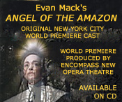 Angel of the Amazon opera by Evan Mack. World Premiere produced by Encompass New Opera Theatre, New York, New York. Original New York City World Premiere Cast.  Sister Dorothy Stang