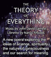 """The Theory of Everything"" A new opera exploring the ideas of science, spirituality, the nature of consciousness and our search for meaning 